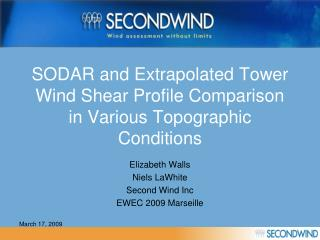 SODAR and Extrapolated Tower Wind Shear Profile Comparison in Various Topographic Conditions