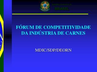 FÓRUM DE COMPETITIVIDADE DA INDÚSTRIA DE CARNES
