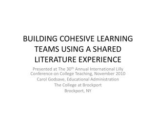 BUILDING COHESIVE LEARNING TEAMS USING A SHARED LITERATURE EXPERIENCE