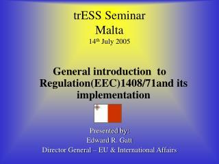 trESS Seminar Malta 14 th  July 2005