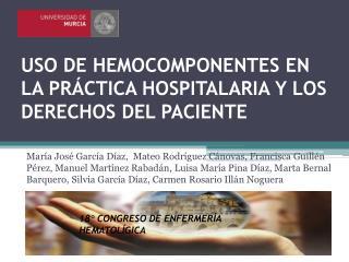 USO DE HEMOCOMPONENTES EN LA PRÁCTICA HOSPITALARIA Y LOS DERECHOS DEL PACIENTE