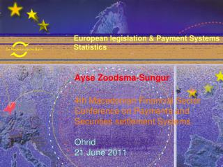 European legislation & Payment Systems     Statistics         Ayse Zoodsma-Sungur
