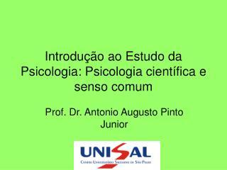 Introdu  o ao Estudo da Psicologia: Psicologia cient fica e senso comum
