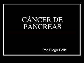 C�NCER DE P�NCREAS