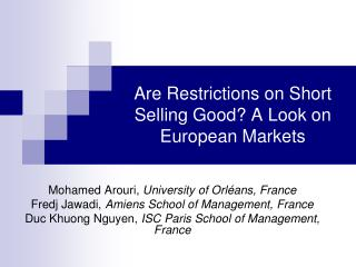 Are Restrictions on Short Selling Good? A Look on European Markets