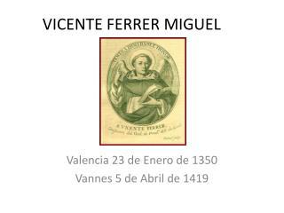 VICENTE FERRER MIGUEL