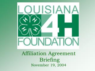 Affiliation Agreement  Briefing November 19, 2004