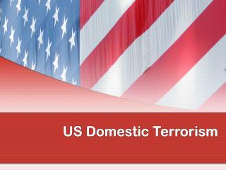 US Domestic Terrorism