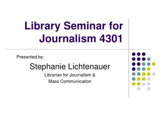 Library Seminar for  Journalism 4301