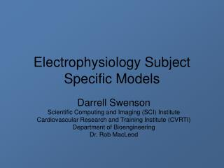 Electrophysiology Subject Specific Models