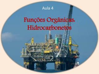 Fun ções  Orgânicas: Hidrocarbonetos