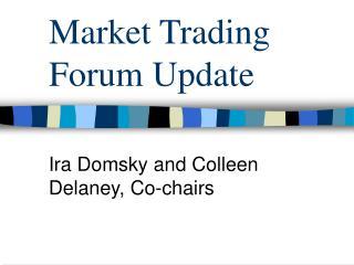 Market Trading Forum Update