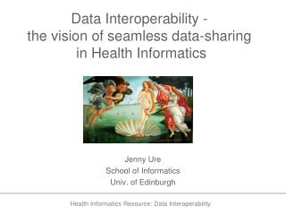 Data Interoperability - the vision of seamless data-sharing  in Health Informatics