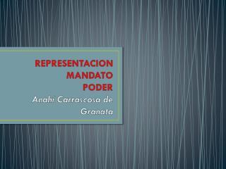 REPRESENTACION MANDATO  PODER Anahí Carrascosa de Granata