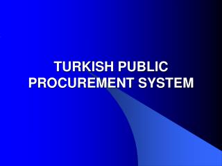 TURKISH PUBLIC  PROCUREMENT SYSTEM