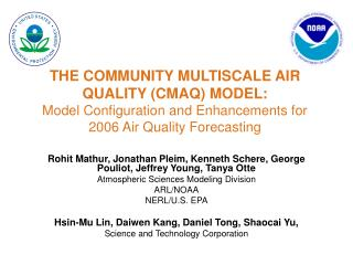 THE COMMUNITY MULTISCALE AIR  QUALITY CMAQ MODEL:  Model Configuration and Enhancements for  2006 Air Quality Forecastin