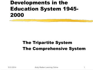 Developments in the Education System 1945-2000
