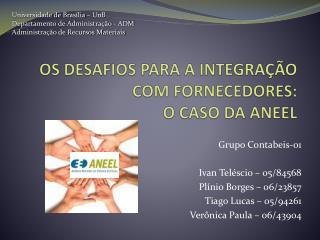 OS DESAFIOS PARA A INTEGRAÇÃO COM FORNECEDORES: O CASO DA  ANEEL