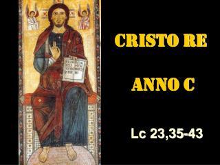 CRISTO RE  ANNO C