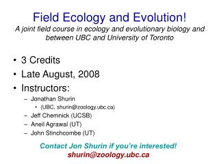 3 Credits Late August, 2008 Instructors: Jonathan Shurin  (UBC, shurin@zoology.ubc)