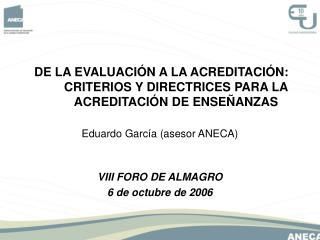 DE LA EVALUACI�N A LA ACREDITACI�N: CRITERIOS Y DIRECTRICES PARA LA ACREDITACI�N DE ENSE�ANZAS
