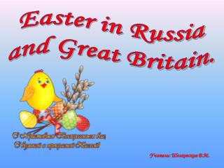 Easter in Russia and Great Britain.