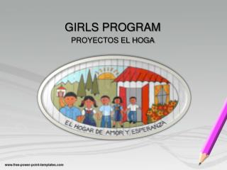 GIRLS PROGRAM PROYECTOS EL HOGA