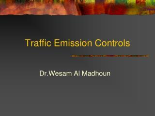 Traffic Emission Controls