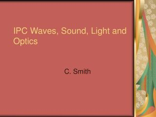 IPC Waves, Sound, Light and Optics