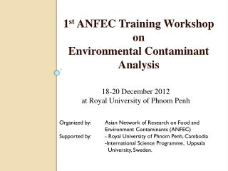 1 st  ANFEC Training Workshop  on  Environmental Contaminant Analysis