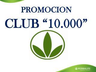 """PROMOCION CLUB """"10.000"""""""