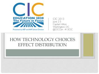 How technology choices effect distribution