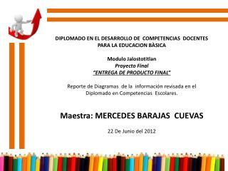 DIPLOMADO EN EL DESARROLLO DE  COMPETENCIAS  DOCENTES PARA LA EDUCACION BÀSICA