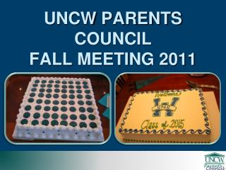 UNCW PARENTS COUNCIL FALL MEETING 2011