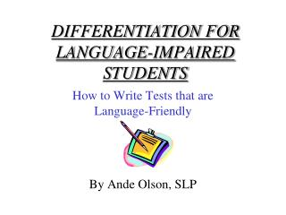 DIFFERENTIATION FOR LANGUAGE-IMPAIRED STUDENTS