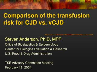 Comparison of the transfusion risk for CJD vs. vCJD