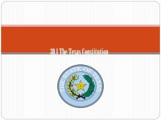 30.1 The Texas Constitution