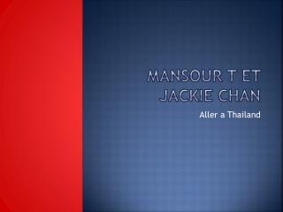 Mansour t et Jackie Chan