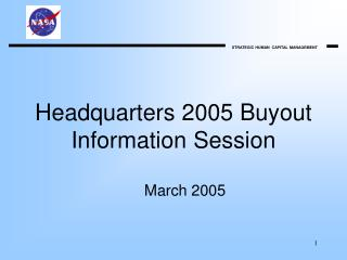 Headquarters 2005 Buyout Information Session