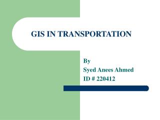 GIS IN TRANSPORTATION