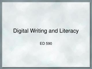 Digital Writing and Literacy