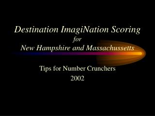 Destination ImagiNation Scoring for New Hampshire and Massachussetts