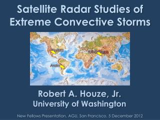Satellite Radar Studies of Extreme Convective Storms