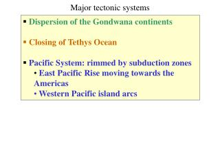Dispersion of the Gondwana continents  Closing of Tethys Ocean