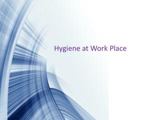 Hygiene at Work Place