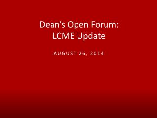 Dean's Open Forum:  LCME Update