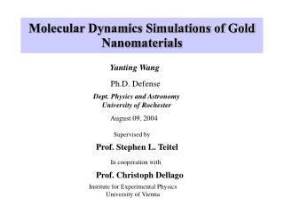 Molecular Dynamics Simulations of Gold Nanomaterials