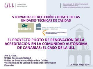V JORNADAS DE REFLEXIÓN Y DEBATE DE LAS UNIDADES TÉCNICAS DE CALIDAD