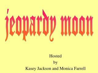Hosted by Kasey Jackson and Monica Farrell