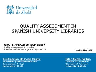 QUALITY ASSESSMENT IN SPANISH UNIVERSITY LIBRARIES